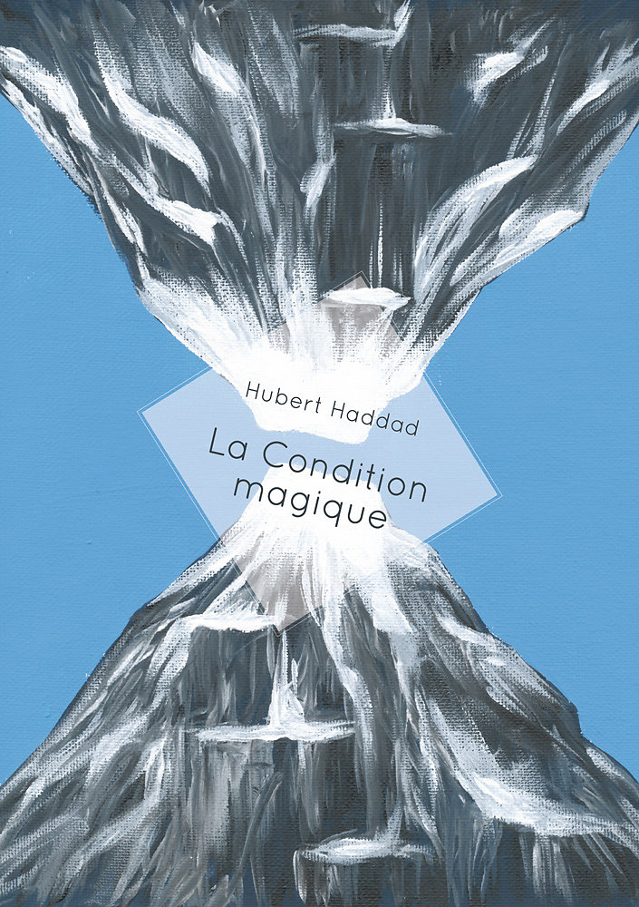 La condition magique – Hubert Haddad